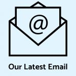 "Icon of open envelope and paper with text reading ""Our Latest Email"""