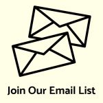 "Icon of two envelopes and text reading ""Join our Email List"""